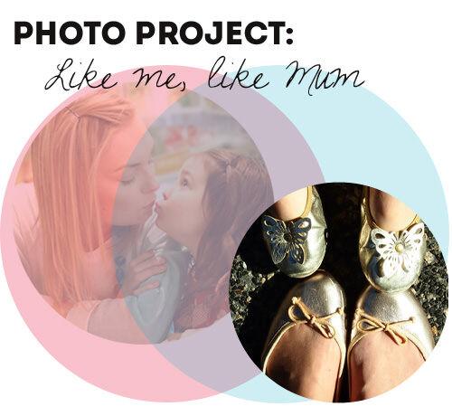 Photo project: Like me, like Mum