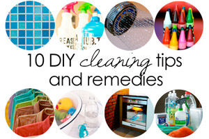 10 DIY cleaning tips and remedies