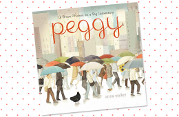 Book Review: Peggy: A Brave Chicken on a Big Adventure