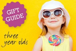 Gift Guide: Three Year Olds
