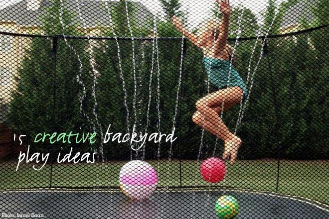 15 creative backyard play ideas