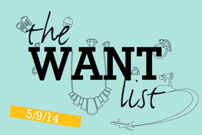 Want List 5/9/14