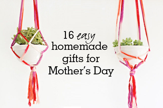 16 easy homemade gift ideas for Mother's Day