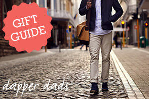 Fathers Day Gifts for Dapper Dads
