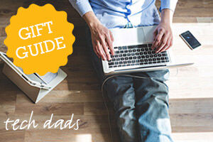 Techie Dad Gift Guide