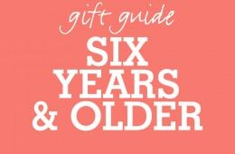 Gift Guide 6 Year Olds