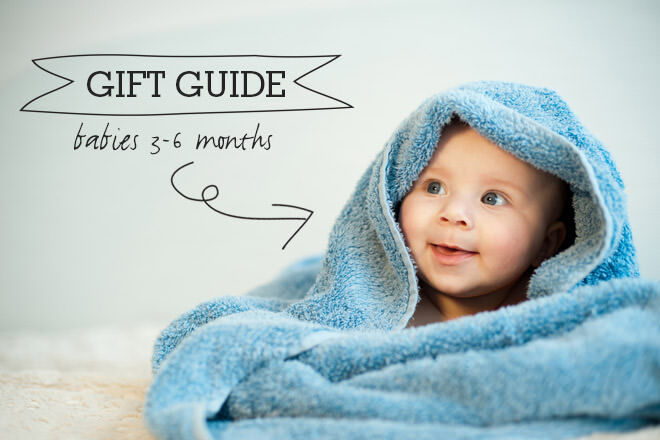 Gift Guide for babies 3-6 months