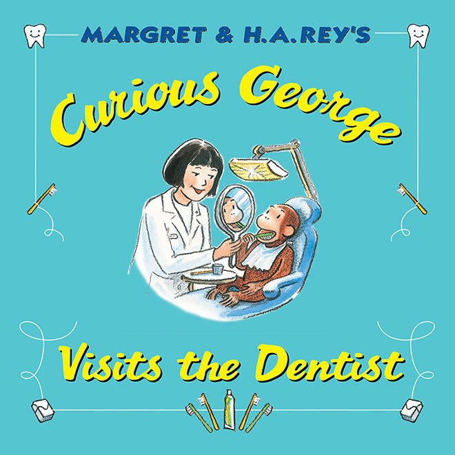 Curious George visit the Dentist - books about going to the dentist for the first time.