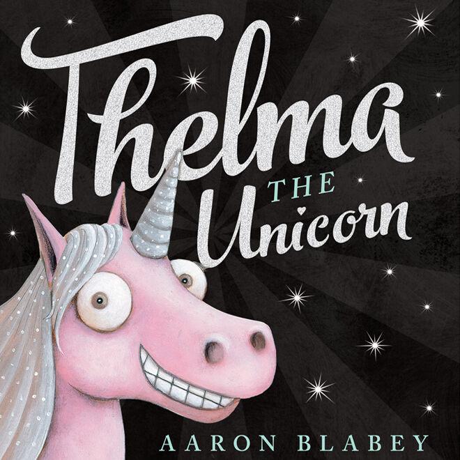 Thelma the Unicorn Aaron Blabey