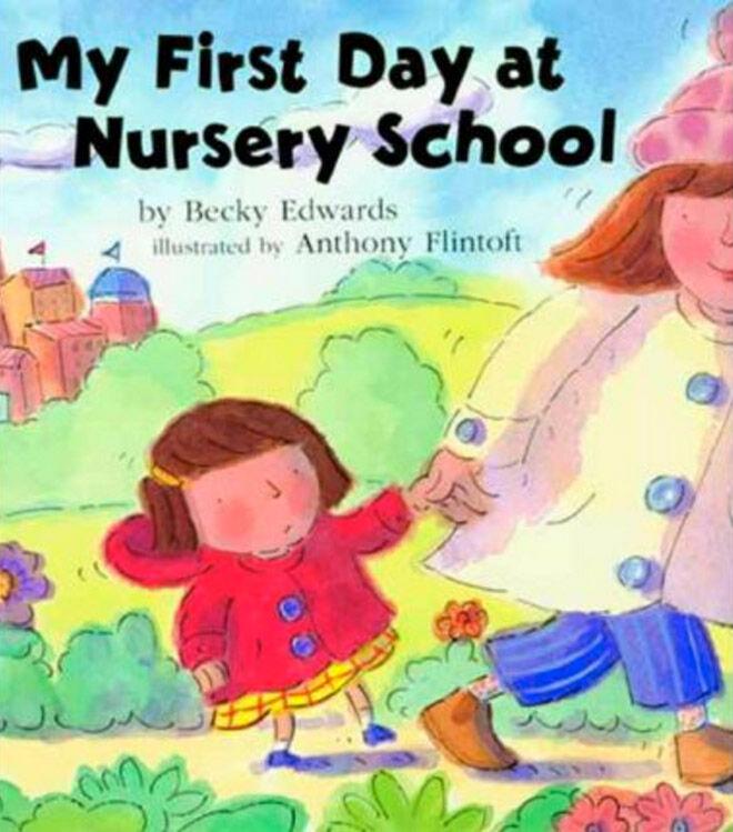 My First Day at Nursery School by Becky Edwards & Anthony Flintoft