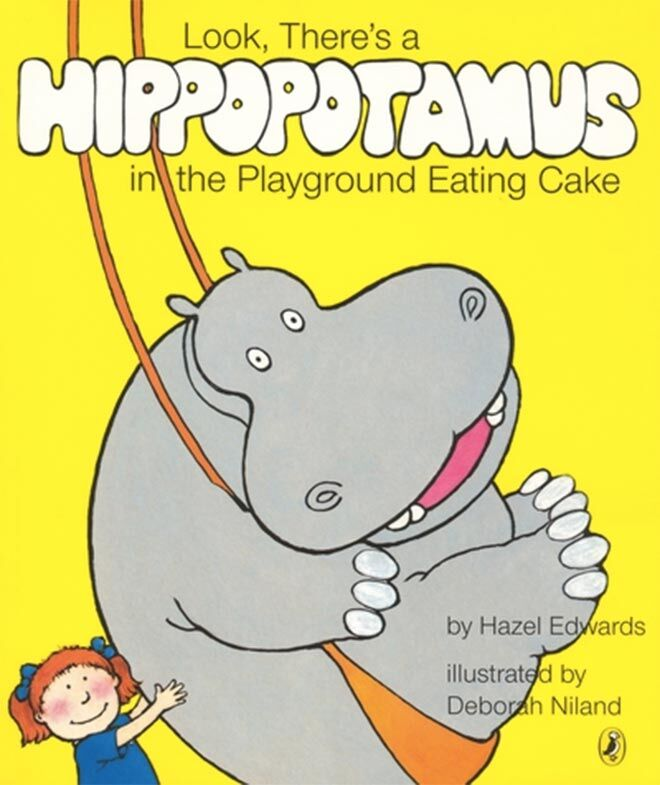 LOOK, THERE'S A HIPPOPOTAMUS IN THE PLAYGROUND EATING CAKE By Hazel Edwards, Deborah Niland