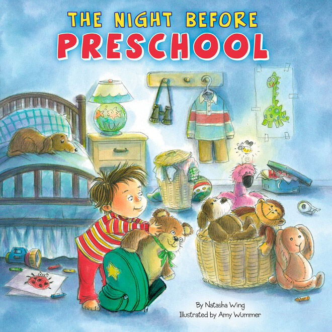 The Night Before Preschool by Natasha Wing & Amy Wummer
