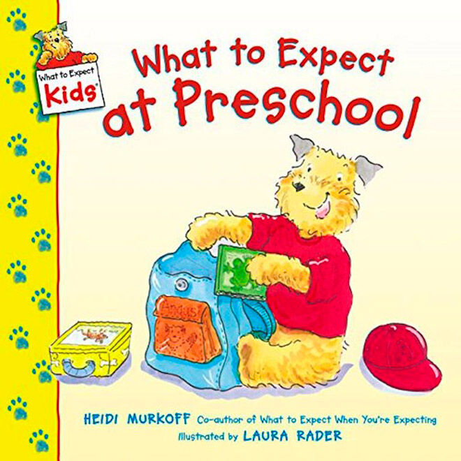 What to Expect at Preschool by Heidi Eisenberg Murkoff & Laura Rader