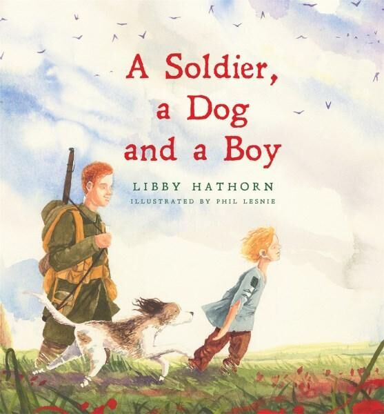 A soldier a dog and a boy Libby Hathorn Anzac Day picture books for children