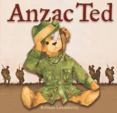 Anzac Ted by Belinda Landsberry Anzac Day picture books