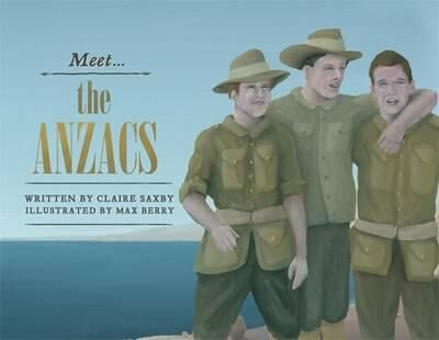 Meet the Anzacs by Clare Saxby Anzac Day books for children