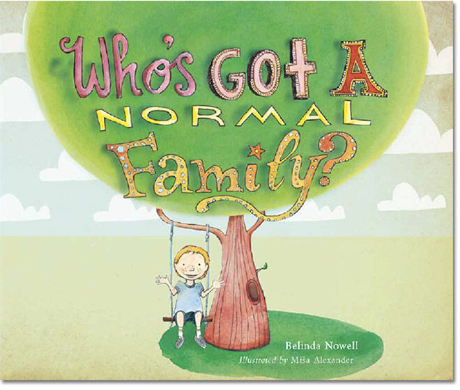Who's Got a Normal Family by Belinda Norwell