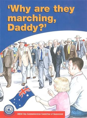Why are they Marching, Daddy? by Di Burke Anzac Day books for children
