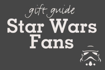 Gift Guide for little Star Wars Fans