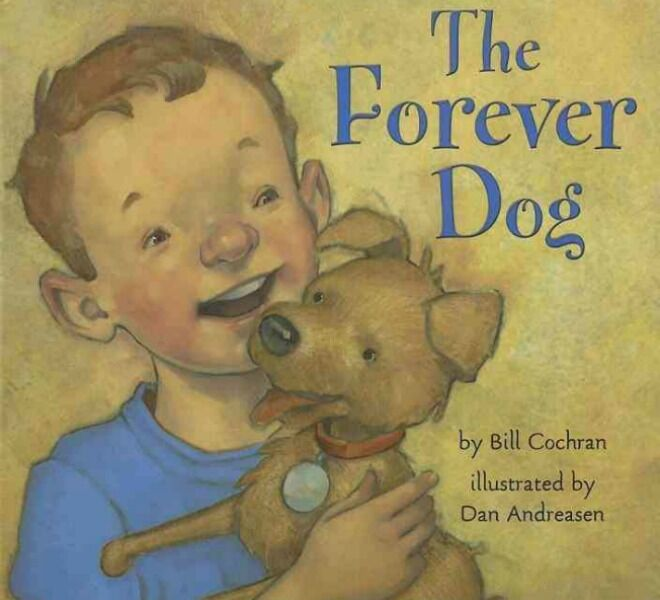 The Forever Dog by Bill Cochran and Dan Andreasen