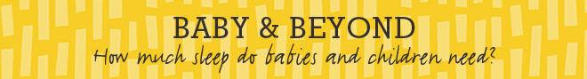 Baby & Beyond sleep needs banner