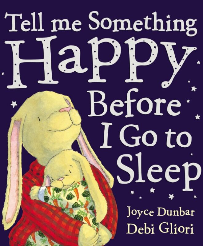 tell me something happy before I go to sleep by joyce dunbar