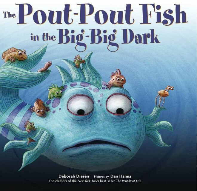 the Pout-pout fish in the big-big dark - picture books about being scared of the dark