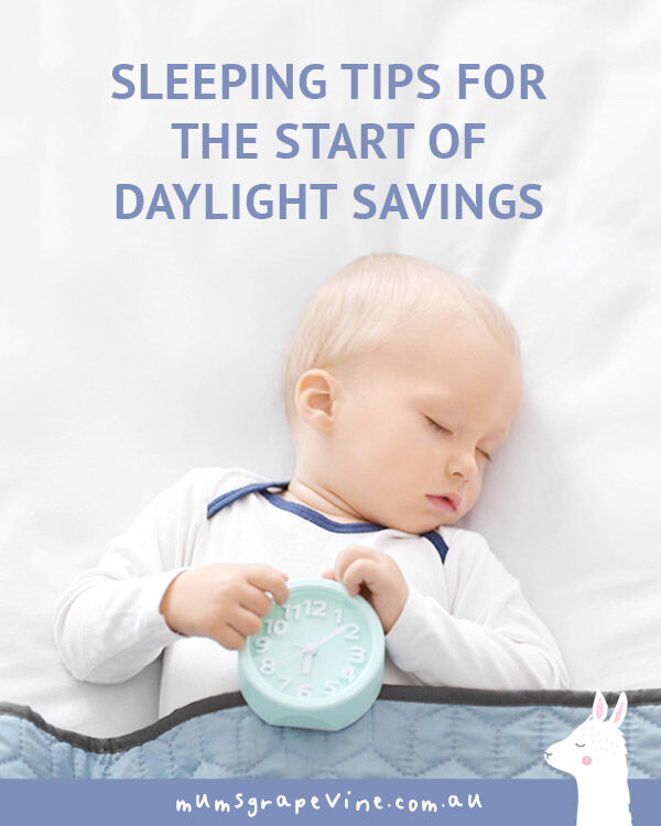 Tips for the start of daylight savings: Everything you need to know about preparing babies, toddlers and preschoolers for daylight savings | Mum's Grapevine