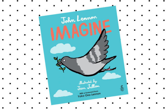 Imagine by John Lennon sees the authours beautiful and famous words become more relevant than ever as they're penned in this beautiful picture book.