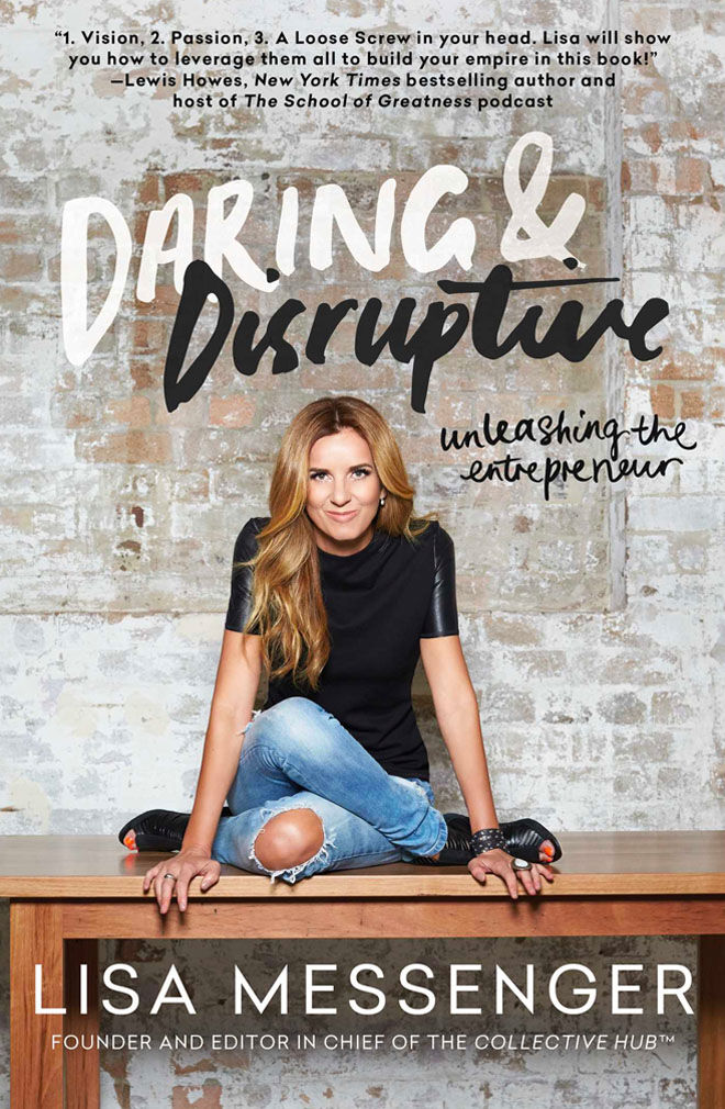 Daring & Disruptive, Lisa Messenger