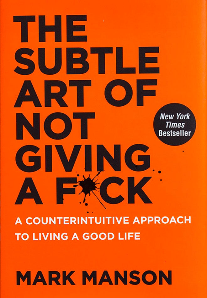 Mark Manson, The Subtle Art of Not Giving A F*ck