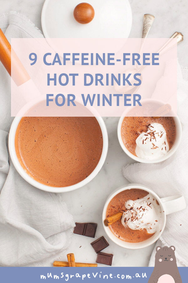 9 caffeine-free hot drinks for winter | Mum's Grapevine