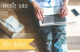 Our favourite gift ideas for techie dads | Mum's Grapevine