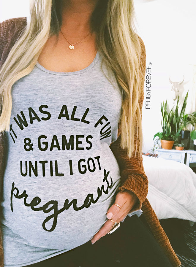 It was all fun and games until I got pregnant maternity tank