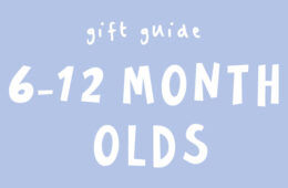 What to buy a 6-12 month old