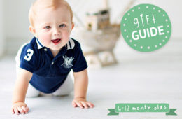 Gift guide for 6-12 month olds