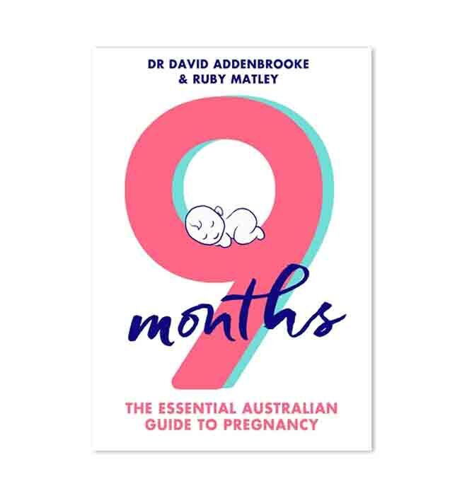 9 Months : The Essential Australian Guide to Pregnancy
