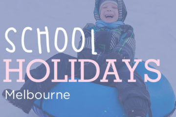 School holiday activities for Melbourne kids | Mum's Grapevine