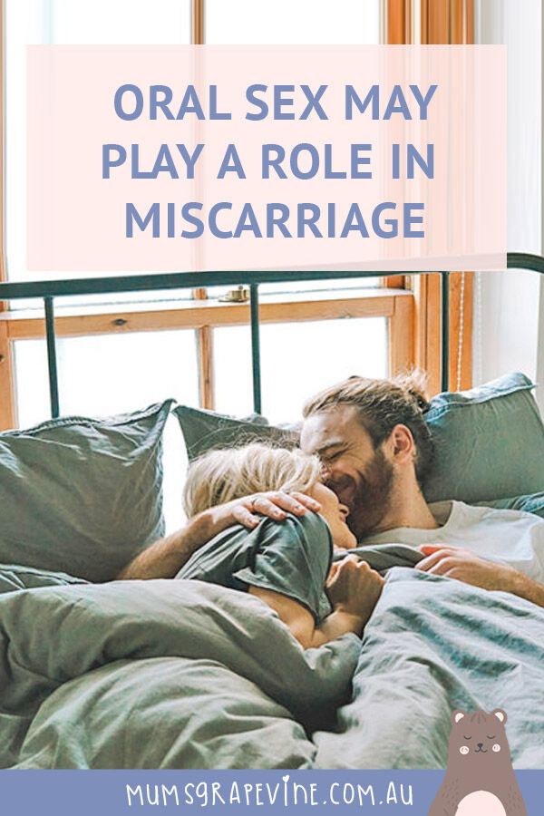 Oral pleasure may play a role in miscarriage
