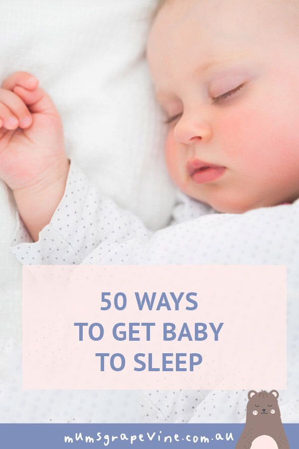 50 ways to get baby to sleep | Mum's Grapevine