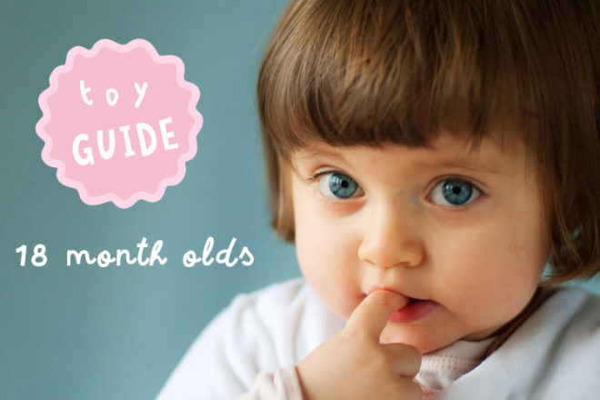 The best toys for 18 month olds based on developmental milestones